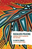 Racialized Policing : Aboriginal People's Encounters with the Police /