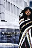 Aboriginal Peoples in Canadian Cities : Transformations and Continuities /